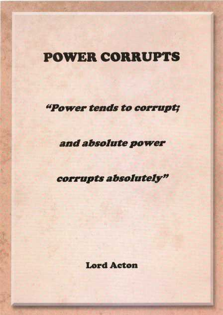 """Power Corrupts"" poster."