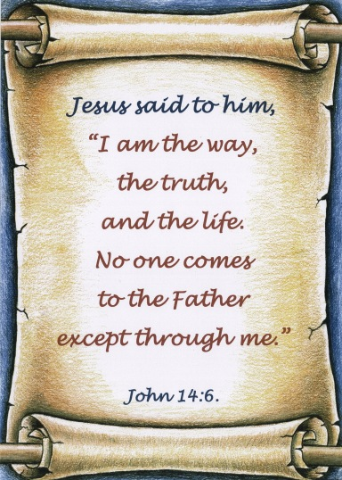 """""""I am the way, the truth, and the life"""""""