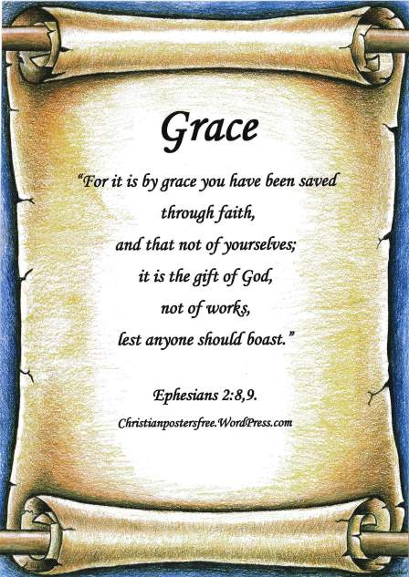 Grace poster. Ephesians 2:8, 9 poster.