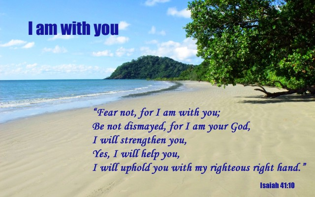 """""""I am with you"""" poster. Isaiah 41:10"""