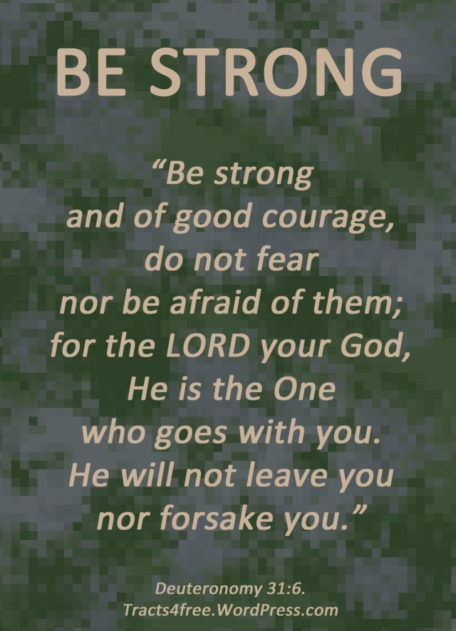 Be Strong Scripture verse poster. Deuteronomy 31:6.