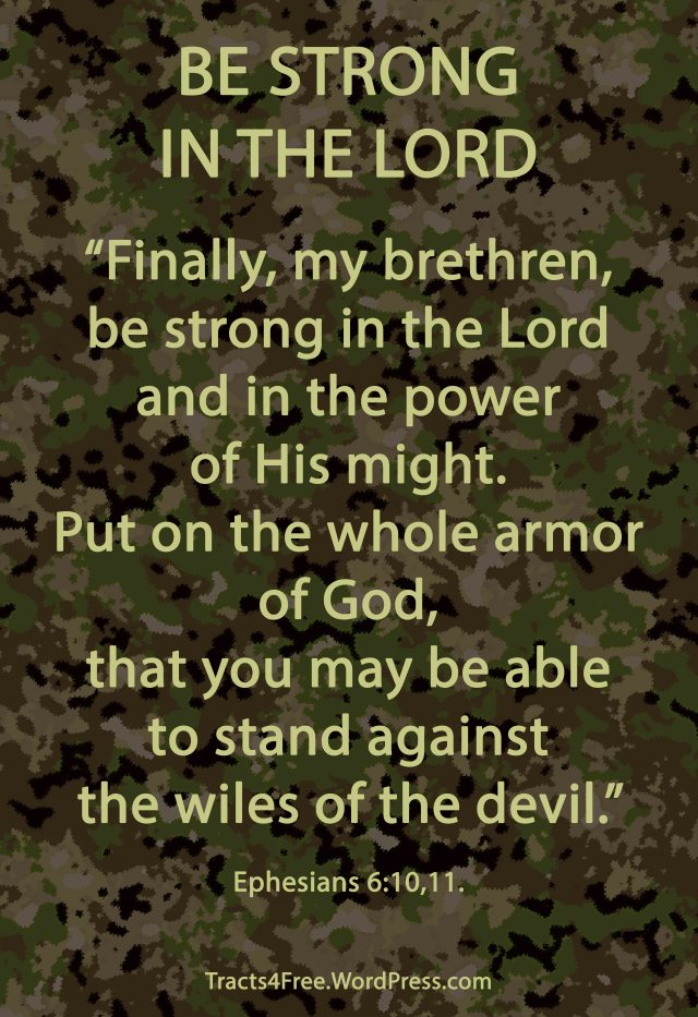 Be strong in the Lord Christian poster. Ephesians 6:10,11. Camouflage background and poster by David Clode.